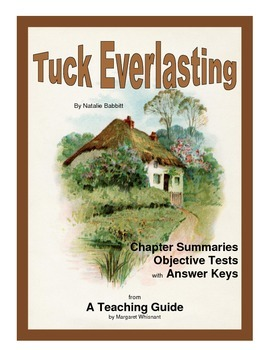 Tuck Everlasting  Chapter Summaries and Objective Tests