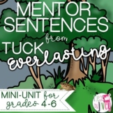 Tuck Everlasting Mentor Sentences & Interactive Activities Mini-Unit (gr. 4-6)
