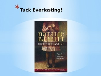 Tuck Everlasting Powerpoint
