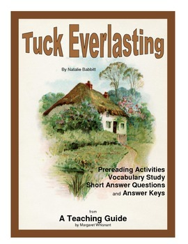 Tuck Everlasting   Prereading, Vocabulary Study, Short Answer Questions