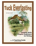Tuck Everlasting Thinking Skills and Graphic Organizers for Writing