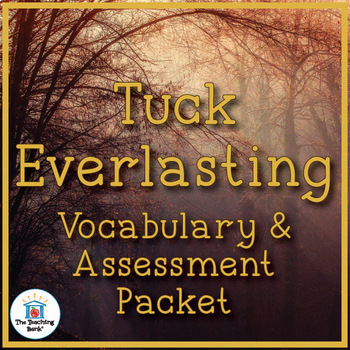 Tuck Everlasting Vocabulary and Assessment Bundle