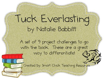 """Tuck Everlasting"", by N. Babbitt, Challenges"