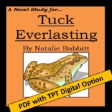 Tuck Everlasting, by Natalie Babbitt: A Novel Study created by Jean Martin