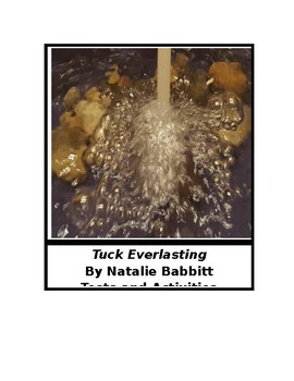Tuck Everlasting by Natalie Babbitt Quizzes,Tests and Activities