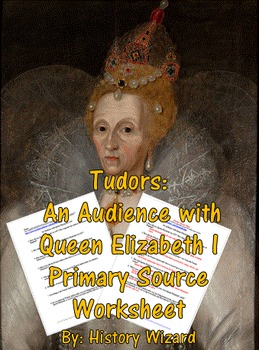 Tudors: An Audience with Queen Elizabeth I Primary Source