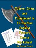 Tudors: Crime and Punishment in Elizabethan England Primary Source Worksheet