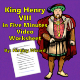 Tudors: King Henry VIII in Five Minutes Video Worksheet