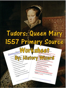 Tudors: Queen Mary 1557 Primary Source Worksheet