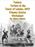 Tudors: Torture in the Tower of London, 1597 Primary Source Worksheet