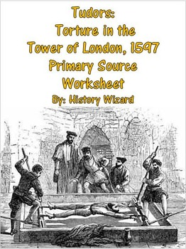 Tudors: Torture in the Tower of London, 1597 Primary Sou
