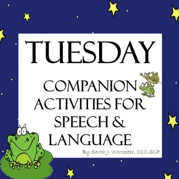 Tuesday - Companion Activities for Speech & Language