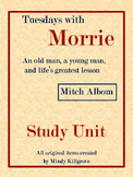 Tuesdays with Morrie by Mitch Albom Study Unit- Revised 2/10/2015