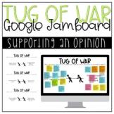 Tug of War Opinion Writing Jamboard Files