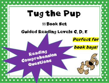 """""""Tug the Pup"""" Book Set 2; Right There and Inferential text Questions"""