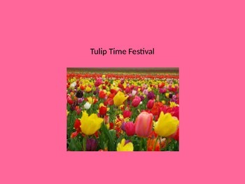 Tulip Time Festival - Power Point -
