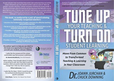 Tune Up Your Teaching & Turn On Student Learning