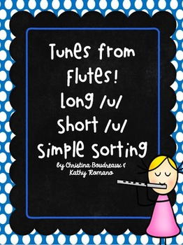 Tunes from Flutes!  Long and Short /u/ Simple Sorting Activity