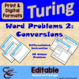 Turing 8B Conversion Word Problems ⇨EDITABLE⇦ Resource Package
