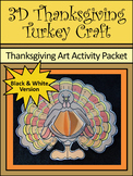 Turkey Activities: 3D Turkey Thanksgiving Craft Activity Packet - B/W