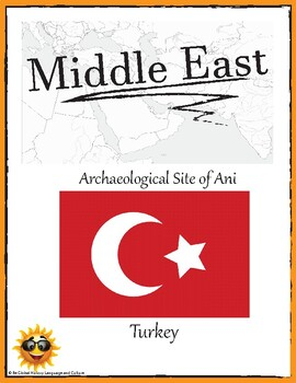 (Middle East GEOGRAPHY) Turkey: Archaeological Site of Ani—Research Guide