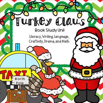 Turkey Claus Literacy, Writing, Language, Drama, Craftivit