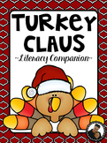 Turkey Claus by Wendi Silvano Literacy Companion