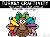 Turkey Craftivity {With Head Crown & Bracelet}