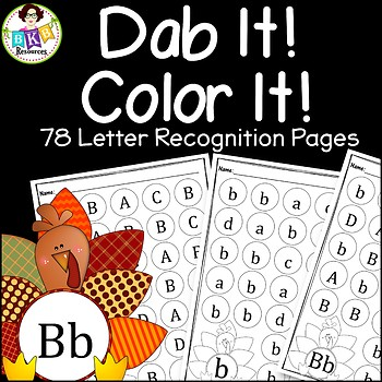 Turkey Dab It! Color It! ● Letter Recognition ● Uppercase ● Lowercase ● No Prep