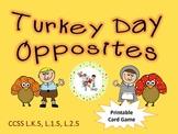 Turkey Day Opposites! Printable Card Game