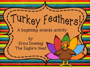Turkey Feathers!  A Beginning Sound Activity