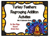 Turkey Feathers: Addition Regrouping Activities With A Subtraction Bonus