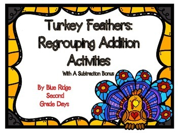 Turkey Feathers: Addition Regrouping Activities With A Sub