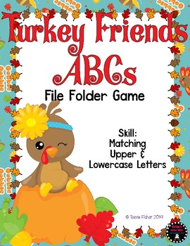 Turkey Friends' ABC File Folder Game Uppercase and Lowercase Thanksgiving Match