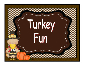 Turkey Fun For Thanksgiving