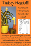 Turkey Heads!!! A Simple Thanksgiving Art Project Your Students Will LOVE!