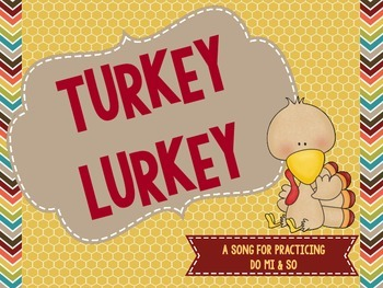 Turkey Lurkey - A Song for practicing Do
