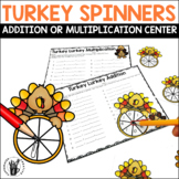 Addition and Multiplication Spinner Center - Turkey Spinners
