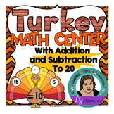 Turkey Math Center with Addition and Subtraction up to 20 - Fall or Thanksgiving