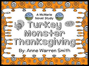 Turkey Monster Thanksgiving (Anne Warren Smith) Novel Study  (36 pages)