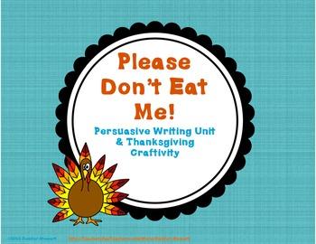 """Please Don't Eat Me!"" Turkey Persuasive Writing Unit & Craftivity"