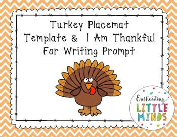 Turkey Placemat Template & I Am Thankful For Writing Prompt