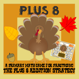 Turkey Plus Eight - Thanksgiving Addition Strategy Game - 3 Versions