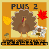 Turkey Plus Two - Thanksgiving Addition Strategy Game - 3 Versions