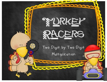 Turkey Racers Two Digit by Two Digit Multiplication Center