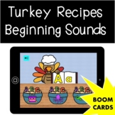Thanksgiving Turkey Recipes Beginning Sounds Boom Cards