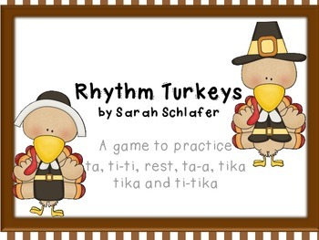 Thanksgiving Turkey Rhythms for eighth and two sixteenths (ti-tika)