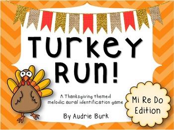 Turkey Run: Mi Re Do Edition
