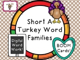 Turkey Short A Word Families-- BOOM Cards
