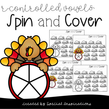 Turkey Spin & Cover R-Controlled Vowels Activities